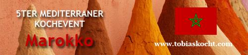 bannerlargeD 5ter Mediterraner Kochevent   Marokko