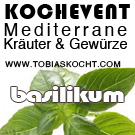 Kochevent- Mediterrane Kräuter und Gewürze - BASILIKUM - TOBIAS KOCHT! vom 1.07.2012 bis 1.08.2012