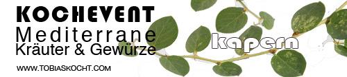 Kochevent- Mediterrane Kräuter und Gewürze - KAPERN - TOBIAS KOCHT! vom 1.08.2012 bis 1.09.2012